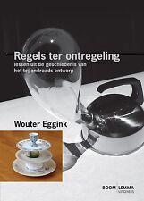 Regels ter Ontregeling - Wouter Eggink (geschiedenis, vorm, tegendraads ontwerp)