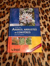 Guide des arbres, arbustes et conifères pour le Québec - B. Dumont, Broquet 2005