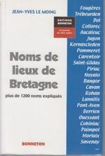 LE MOING Jean-Yves / Noms de lieux en Bretagne. Editions Bonneton, 2004.