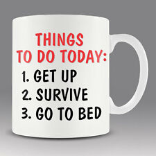 Funny coffee mug cup - THINGS TO DO TODAY perfect for gift birthday present