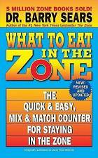 USED (VG) What to Eat in the Zone: The Quick & Easy, Mix & Match Counter for Sta