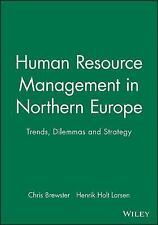Human Resource Management in Northern Europe: Trends, Dilemmas and Strategy, , E
