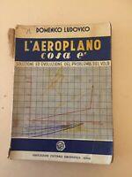 L'AEROPLANO COSA E' DOMENICO LUDOVICO IL VOLO ASS. CULT. AERONAUTICA ROMA 1949