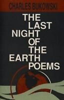The Last Night Of The Earth Poems: By Charles Bukowski