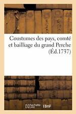 Coustumes des pays, comte et bailliage du grand. COLLECTIF.#