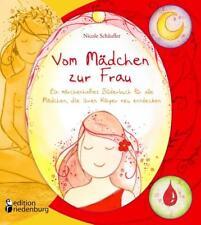 Vom Mädchen zur Frau - Ein märchenhaftes Bilderbuch für alle Mädchen, die ihren Körper neu entdecken von Nicole Schäufler (2015, Taschenbuch)
