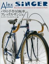 Alex SiNGER Handmade and custom bicycles in Paris Paperback Japanese Book