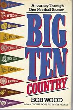 Big Ten Country by Bob Wood - Journey Through One Football Season