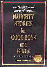Naughty Stories for Good Boys and Girls - The Complete Book (FROM THE AUTHOR!)