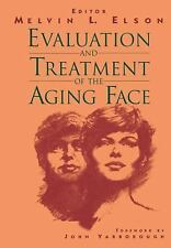 Evaluation and Treatment of the Aging Face (1995, Hardcover)