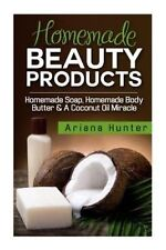 Homemade Beauty Products: Homemade Soap, Homemade Body Butter & A Coconut Oil Mi