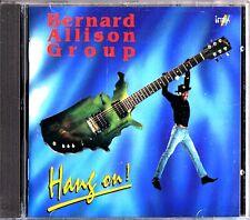 BERNARD ALLISON GROUP - Hang On CD Vincent Daune/Jay Golden/Michel Carras BLUES