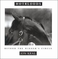 Hotbloods : Thoroughbred Horse Racing's Hidden World by Jon Kral NEW