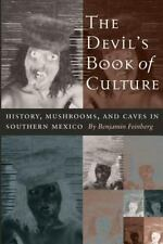 The Devil's Book of Culture: History, Mushrooms, & .; B.Feinberg (2003) 161023