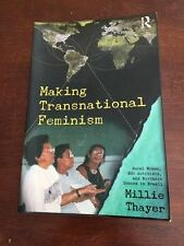 Making Transnational Feminism : Rural Women, NGO Activists, and Northern...