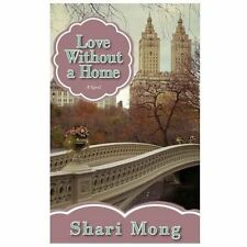 Love Without a Home by Shari Mong (2013, Paperback)