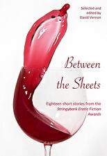 Between the Sheets - 17 Short Stories from the Stringybark Erotic Fiction Awards