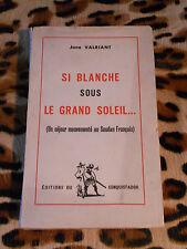 Si blanche sous le grand soleil (un séjour mouvementé au Soudan français) 1951