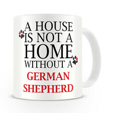 A House Is Not A Home Without A German Shepherd Mug