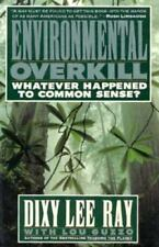 Environmental Overkill: Whatever Happened to Common Sense?, Lou Guzzo, Dixie Lee