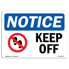OSHA Notice - Keep Off Sign With Symbol | Heavy Duty Sign or Label