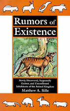 Rumors of Existence: Newly Discovered, Supposedly Extinct and Unconfirmed...