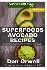 Natural Weight Loss Transformation: Superfoods Avocado Recipes : Over 50...