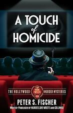 The Hollywood Murder Mysteries: A Touch of Homicide by Peter Fischer (2016,...