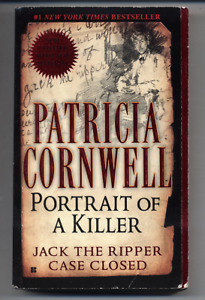 Portrait of a Killer: Jack the Ripper -- Case Closed by Corwnell, Patricia