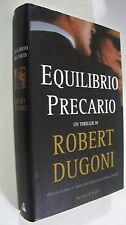EQUILIBRIO PRECARIO Robert Dugoni Sperling & Kupfer 2008 thriller prima edizione