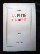 Jean Cau: La pitié de Dieu/ Gallimard-NRF, 1961