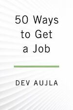 50 WAYS TO GET A JOB - AUJLA, DEV/ RINZLER, LODRO (FRW) - NEW PAPERBACK
