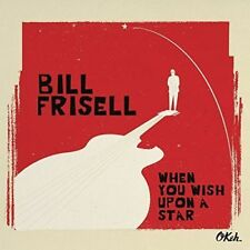 Bill Frisell When You Wish Upon A Star (CD) Album OFFICIAL Okeh Label Gift Idea