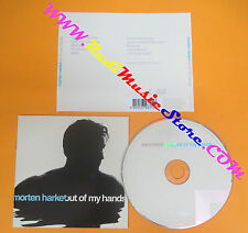 CD MORTEN HARKET Out Of My Hands 2012 Europe WE LOVE MUSIC  no lp mc dvd (CS10)