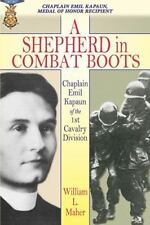 A Shepherd in Combat Boots: Chaplain Emil Kapaun of the 1st Cavalry Division by
