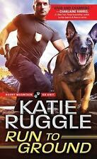 Run to Ground by Katie Ruggle - New Paperback Book - Rocky Mountain K9 Unit