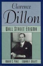Clarence Dillon : Wall Street Enigma by Robert C. Perez (1995, Hardcover)