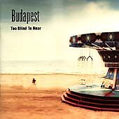 BUDAPEST Too Blind To Hear CD (for fans of Starsailor, Travis & Coldplay) SEALED