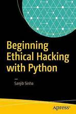 Beginning Ethical Hacking with Python by Sinha, Sanjib, NEW Book, FREE & FAST De