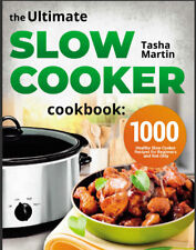 The Ultimate Slow Cooker Cookbook  1000 Healthy Slow Cooker Recipes for Beginn,,