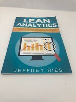 Lean Analytics: The Complete Guide to Using Data to Track, Optimize and Build a
