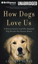 How Dogs Love Us : A Neuroscientist and His Dog Decode the Canine Brain MP3