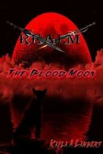 Realm: Realm: the Blood Moon by Kayla Lambert (2014, Paperback)