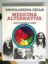 Enciclopedia della medicina alternativa di Ann Hill Ed.Fabbri 1980