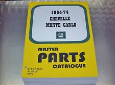 CHEVELLE - MONTE CARLO MASTER PARTS CATALOG 64-1974 Aug 74 print