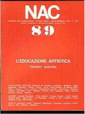 NAC ARTE CONTEMPORANEA AGOSTO SETTEMBRE 1974 N. 8/9 EDUCAZIONE ARTISTICA