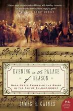 Evening In The Palace Of Reason: Bach Meets Frederick The Great In The Age Of...