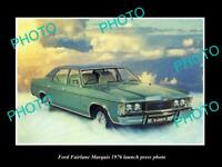 OLD POSTCARD SIZE PHOTO OF 1976 FORD FAIRLANE MARQUIS LAUNCH PRESS PHOTO