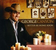 George Canyon - Better Be Home Soon [New CD] Canada - Import