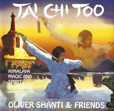 Oliver Shanti & Friends: Tai chi too   Himalaya magic and spirit   CD